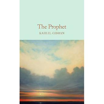 The Prophet (New Edition) by Kahlil Gibran - 9781909621596 Book
