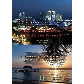 Trinidad and Tobago - Terrific and Tranquil (3rd edition) by Arif Ali