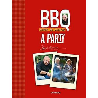BBQ - A Party by Peter de Clercq - 9789401402552 Book