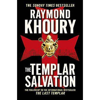 The Templar Salvation by Raymond Khoury - 9781409117582 Book