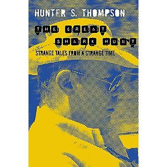 Great Shark Hunt - rare historier fra en rart tid av Hunter S.