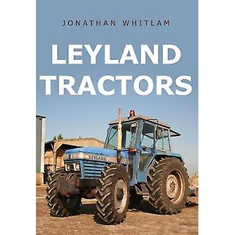 Leyland Tractors by Jonathan Whitlam - 9781445667102 Book