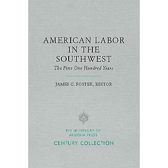 American Labor i sydväst - de första hundra åren av James