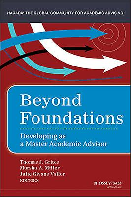 Beyond Foundations - Developing as a Master Academic Advisor by Thomas