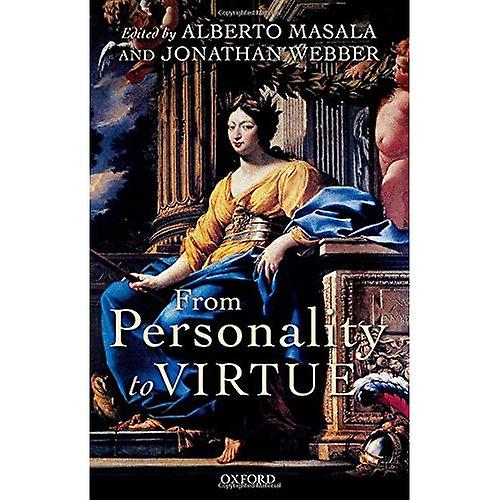 From Personality to Virtue  Essays on the Philosophy of Character