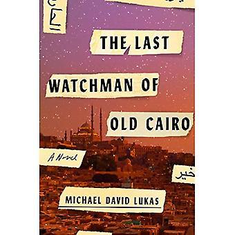 Viimeinen vartija vanha Kairo: romaani