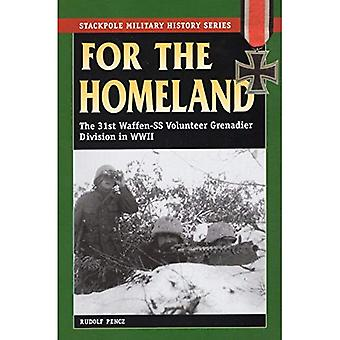 Nach der Heimat: der 31. Waffen-SS Freiwilligen Grenadier Division im zweiten Weltkrieg (Stackpole militärische Geschichte)