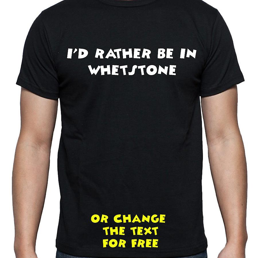 I'd Rather Be In Whetstone Black Hand Printed T shirt