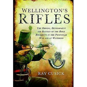 Fusils de Wellington: les origines, le développement et la batailles des régiments fusil dans la guerre d'indépendance espagnole et à...
