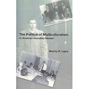 La politique du multiculturalisme: A Memoir ukrainienne du Canada