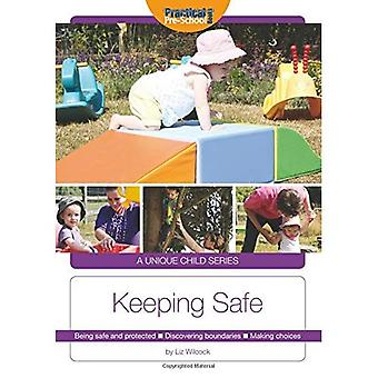Keeping Safe: Being safe and protected. Discovering boundaries. Making choices (A Unique Child)