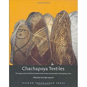 Chachapoya Textiles: The Laguna De Los Condores Textiles in the Museo Leymebamba, Chachapoyas, Peru [Illustrated]
