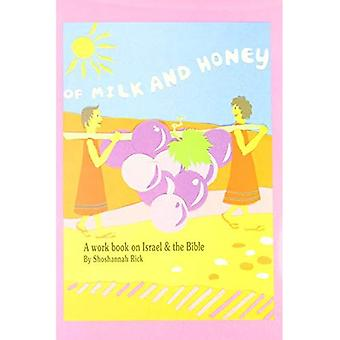 Of Milk and Honey: A Workbook on Israel and the Bible