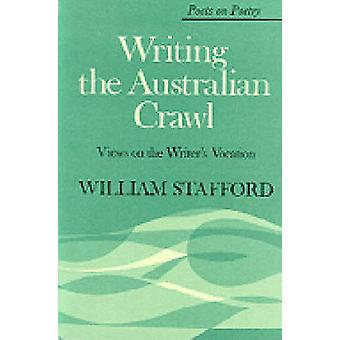 Writing the Australian Crawl - Views on the Writer's Vocation by Willi