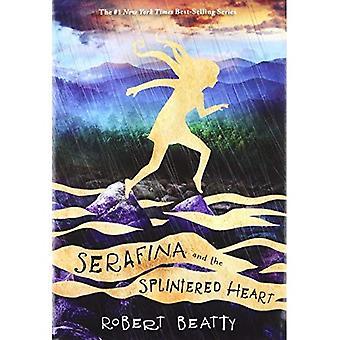 Serafina and the Splintered� Heart (Serafina Book 3) (Serafina)