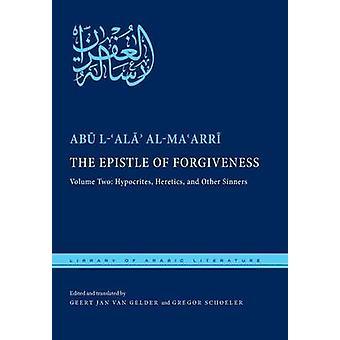 L'epistola del perdono Volume due ipocriti eretici e altri peccatori di alMaarri & Abu lAla