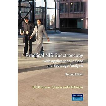 Practical NIR Spectroscopy With Applications in Food and Beverage Analysis by Osborne & B. G.