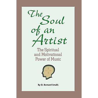 The Soul of An Artist by Smalls & O. & Bernard