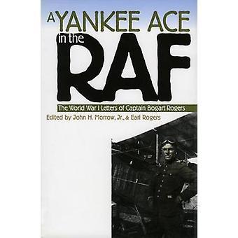 Ein Yankee-Ass in der RAF die ersten Weltkrieg Buchstaben des Captain Bogart Rogers von Morrow Jr. & John H