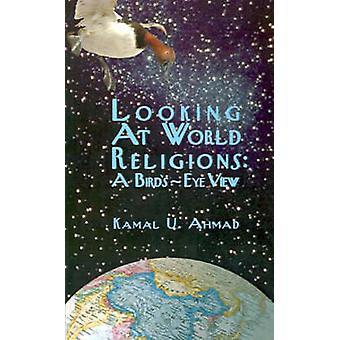 Olhando para as religiões do mundo uma vista BirdsEye por Ahmad & Kamal U.