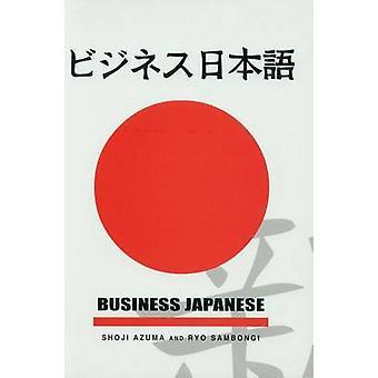 Business Japanese by Azuma & Shoji