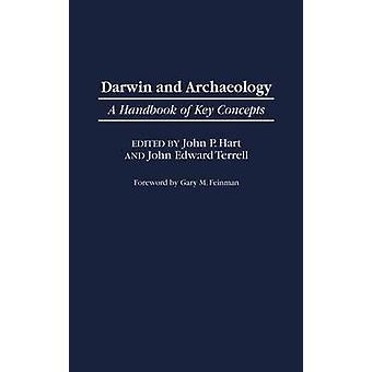 Darwin and Archaeology A Handbook of Key Concepts by Hart & John P.