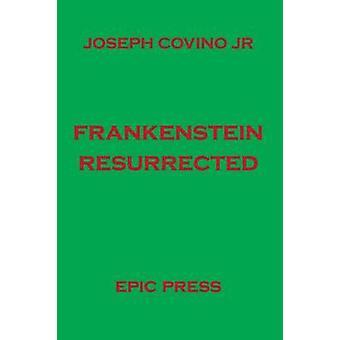 Frankenstein Resurrected by Covino & Joseph Jr