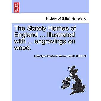 Die Herrenhäuser von England... Illustriert mit... Gravuren auf Holz. von Jewitt & Llewellynn Frederick William