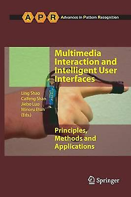 Multimedia Interaction and Intelligent User Interfaces  Principles Methods and Applications by Shao & Ling