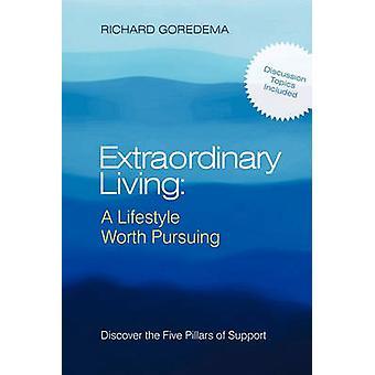 Une vie extraordinaire mérite d'être poursuivie Découvrez les cinq piliers de soutien de Goredema & Richard