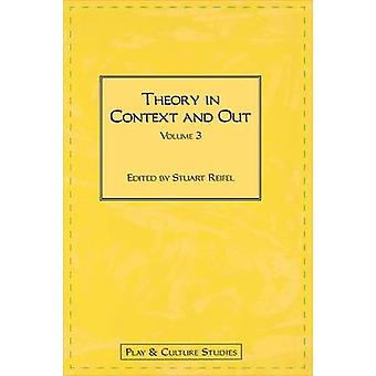 Theory in Context and Out by Reifel & Robert Stuart