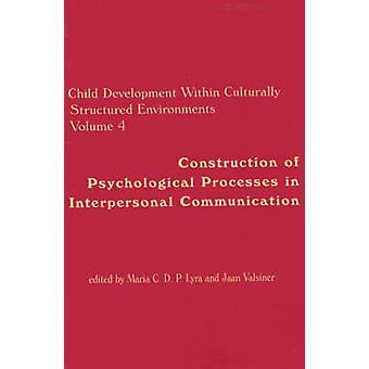 Barnets utvikling innen kulturelt strukturert miljøer volum 4 byggingen av psykologiske prosesser i mellommenneskelig kommunikasjon av Lyra & Maria C. D. P.