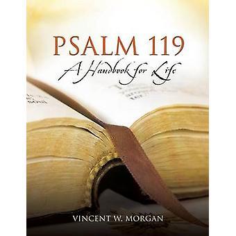 Psaume 119 un manuel pour la vie par Morgan & W. Vincent