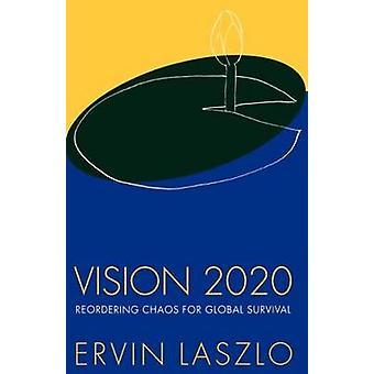 Vision 2020 by Laszlo & Ervin