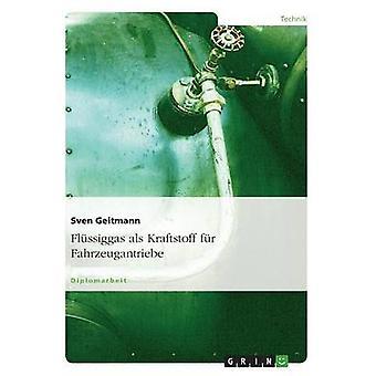 Flssiggas als Kraftstoff fr Fahrzeugantriebe da Geitmann & Sven