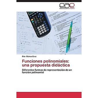 Funciones Polinomiales Una Propuesta Didactica por Ochoa Cruz Rita
