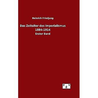 Das Zeitalter des Imperialismus 18841914 by Friedjung & Heinrich