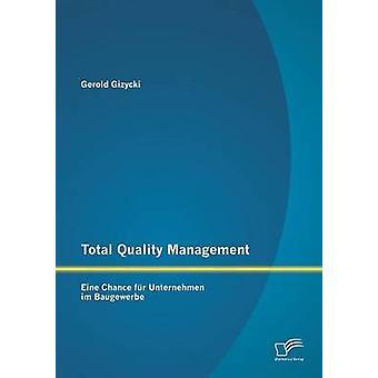 Total Quality Management Eine Chance Fur Unternehmen Im Baugewerbe by Gizycki & Gerold