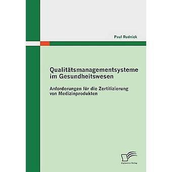 Qualitatsmanagementsysteme Im Gesundheitswesen Anforderungen Fur Die zabaione Von Medizinprodukten av Rudnick & Paul