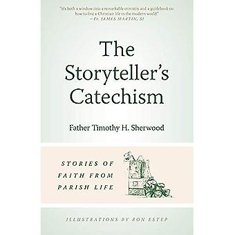 The Storyteller's Catechism:� Stories of Faith from Parish Life