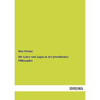 Die Lehre vom Logos dans der griechischen Philosophie par Heinze & Max