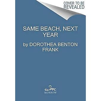 Same Beach - Next Year by Dorothea Benton Frank - 9780062390783 Book