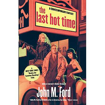 The Last Hot Time by John M Ford - 9780312875787 Book