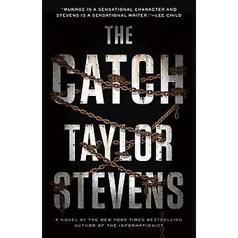 The Catch by Taylor Stevens - 9780385348959 Book