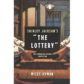Shirley Jackson's  -The Lottery - The Authorized Graphic Adaptation by