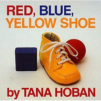 Red - Blue - Yellow Shoe by Tana Hoban - Tana Hoban - 9780688065638 B