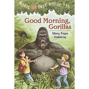 Good Morning - Gorillas by Mary Pope Osborne - Salvatore Murdocca - 9