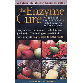 The Enzyme Cure - How Plant Enzymes Can Help You Relieve 36 Health Pro