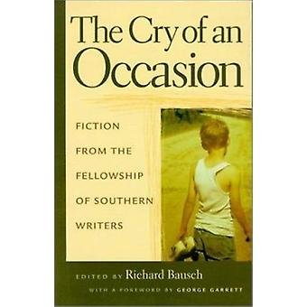 The Cry of an Occasion - Fiction from the Fellowship of Southern Write