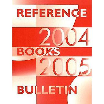 Reference Books Bulletin - 2004-2005 (Revised edition) by Mary Ellen Q